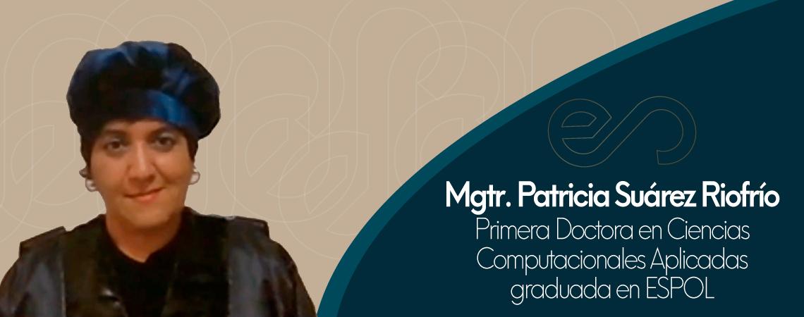 Mgs. Patricia Suárez, primera doctora en ciencias computacionales